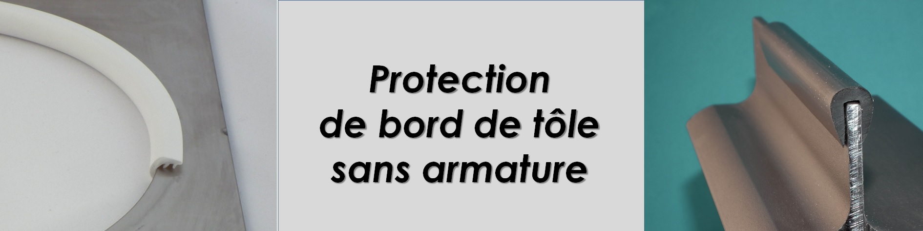 Joint U Protection de bord de tôle