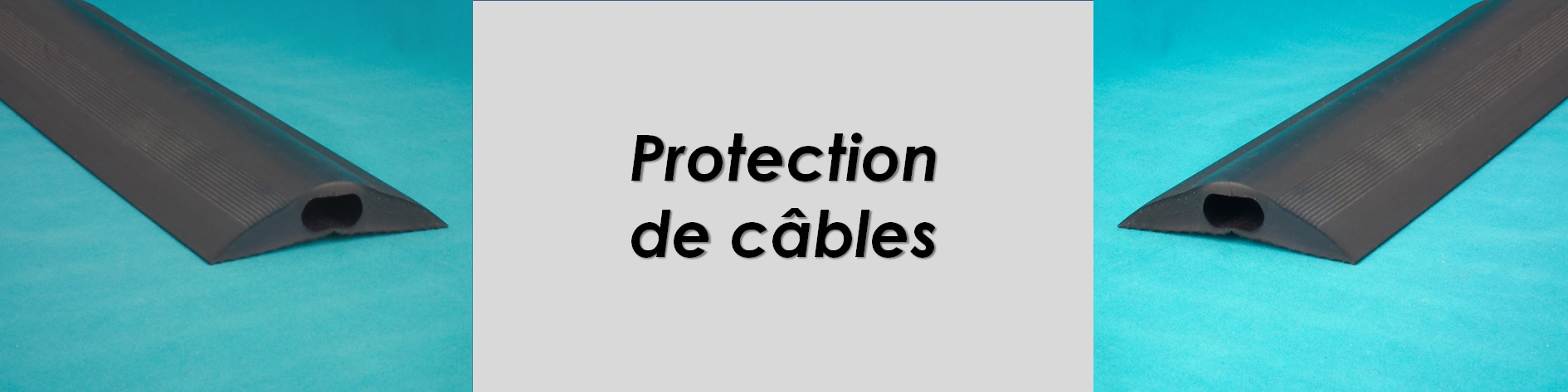 Protection de câbles